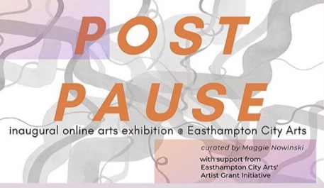 Post Pause Virtual Exhibition by Easthampton City Arts