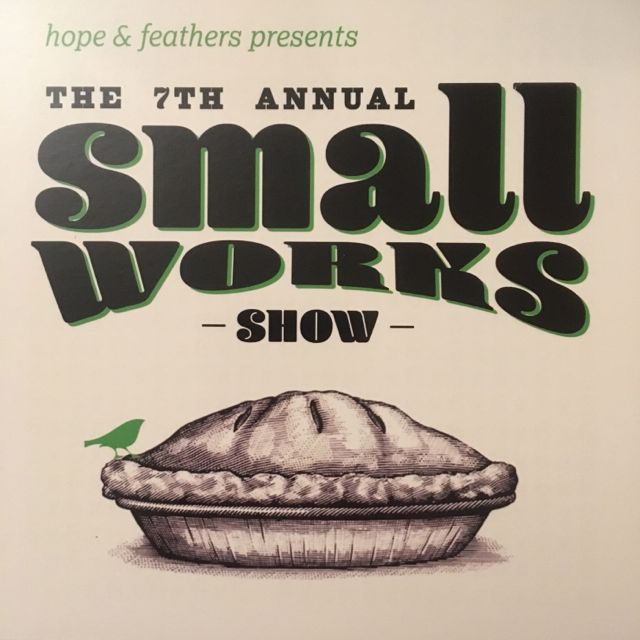 7th Annual Small Works Show - Hope and Feathers Framing